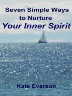 Seven Simple Ways to Nurture Your Inner Spirit