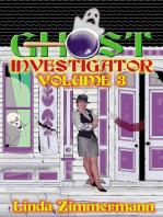 Ghost Investigator Volume 3
