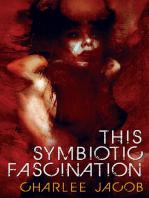 This Symbiotic Fascination