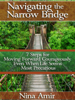 Navigating the Narrow Bridge