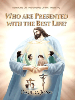 The Gospel of Matthew (VI) - Who Are Presented with The Best Life?