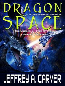 Dragon Space: A Star Rigger Omnibus