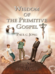 Wisdom of the Primitive Gospel