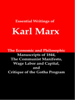 The Essential Writings of Karl Marx; Economic and Philosophic Manuscripts, The Communist Manifesto, Wage Labor and Capital, and Critique of the Gotha Program