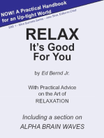 Relax It's Good for You