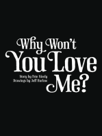 Why Won't You Love Me?!