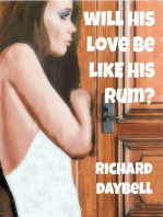 Will His Love Be Like His Rum?