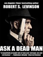 Ask A Dead Man