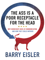 The Ass Is A Poor Receptacle For The Head