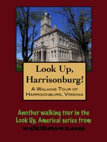 A Walking Tour of Harrisonburg, Virginia