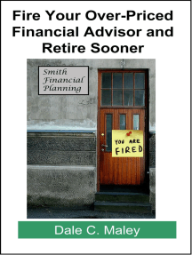 Fire Your Over-Priced Financial Advisor and Retire Sooner