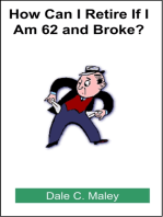 How Can I Retire If I Am 62 and Broke?