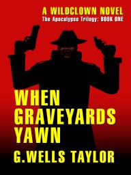 When Graveyards Yawn