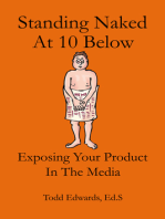Standing Naked At 10 Below... Exposing Your Product In The Media