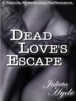 Dead Love's Escape (A Belinda Silverthorne NecRomance Novella #4)