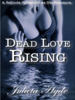 Dead Love Rising (A Belinda Silverthorne NecRomance Novella #3)