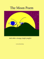 The Moon Poem and other strange jingle jangles