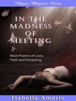 In The Madness Of Meeting