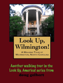 A Walking Tour of Wilmington, North Carolina