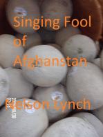 Singing Fool of Afghanistan