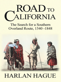 Road to California: The Search for a Southern Overland Route, 1540-1848
