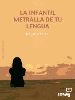 La Infantil Metralla De Tu Lengua