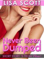 Never Been Dumped