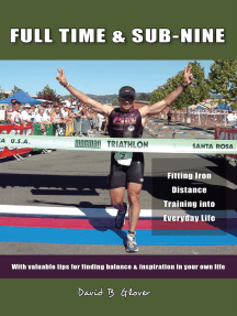 Full Time & Sub-Nine: Fitting Iron Distance Training into Everyday Life