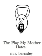 The Play My Mother Hates