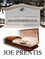 Eric Hated Being Dead