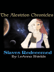 The Alestrion Chronicles: Slaves Redeemed