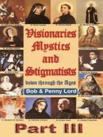 Visionaries Mystics and Stigmatists Part III