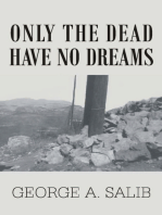 Only the Dead Have No Dreams