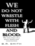 We Do Not Wrestle with Flesh and Blood