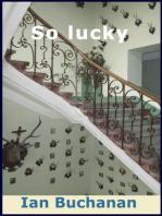 So Lucky!