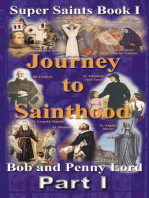 Journey to Sainthood Part I