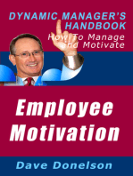 Employee Motivation: The Dynamic Manager's Handbook On How To Manage And Motivate