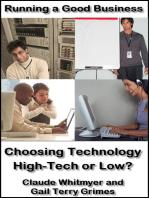 Running a Good Business, Book 6: Choosing Technology - High Tech or Low?