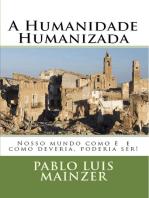 A Humanidade Humanizada