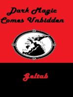 Dark Magic Comes Unbidden