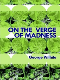 On the Verge of Madness