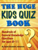 The Huge Kids Quiz Book