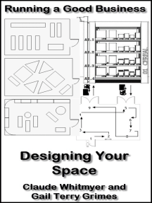 Running a Good Business: Book 7: Designing Your Space