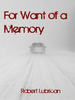 For Want of a Memory