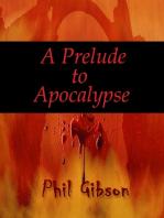 A Prelude to Apocalypse