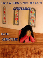 Two Weeks Since My Last Confession
