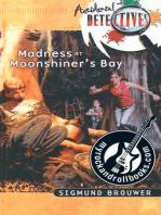 Madness At Moonshiner's Bay