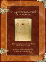 An Operations Manual For Humankind (The Complete Compendium Of Natural Health)
