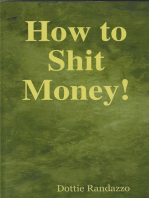 How to Shit Money!