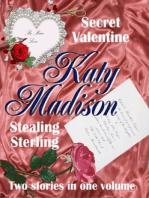 Secret Valentine & Stealing Sterling